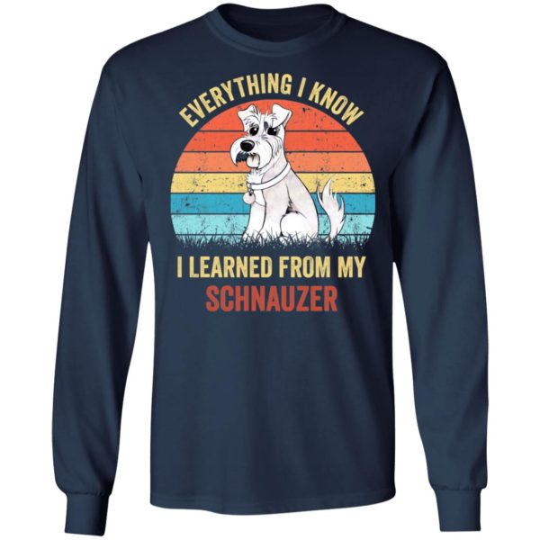 Everything I know I learned from my Schnauzer shirt 5