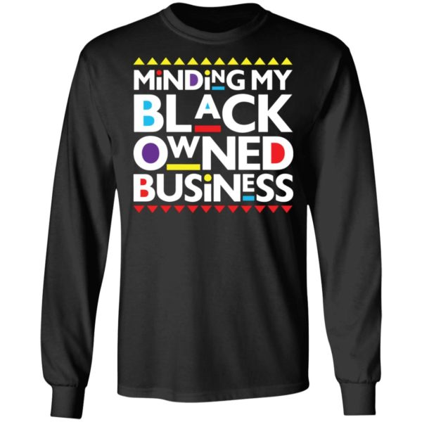 Minding my black owned business shirt 5