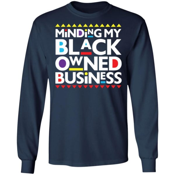 Minding my black owned business shirt 6