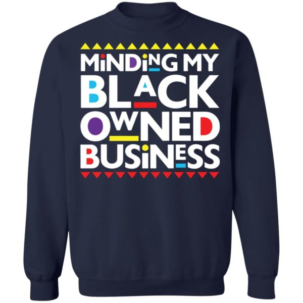 Minding my black owned business shirt 10