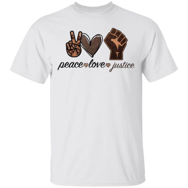 Peace love Justice shirt