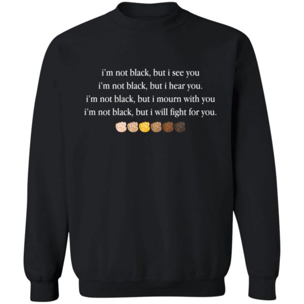 I'm not black but I see you shirt 9