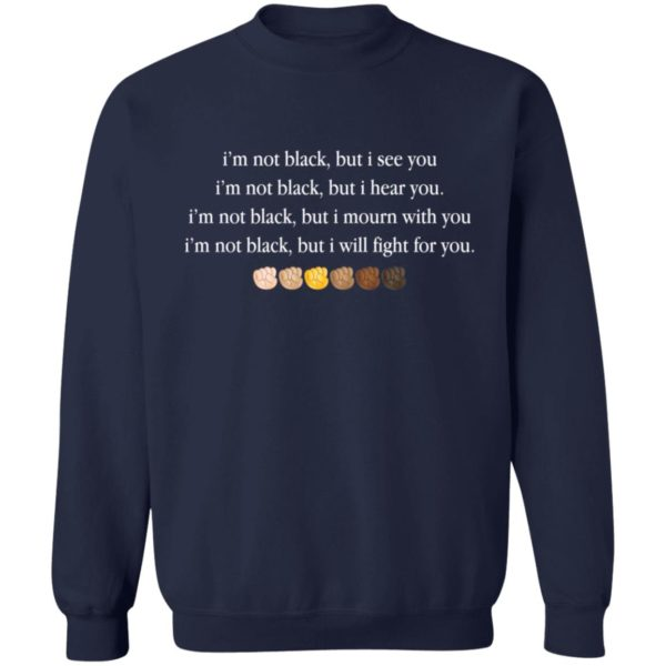 I'm not black but I see you shirt 10