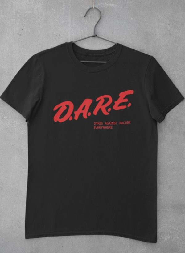 DARE dykes against racism everywhere shirt