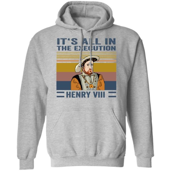IT's all in the execution Henry VIII shirt 9