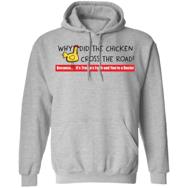 Why did the chicken cross the road shirt 9