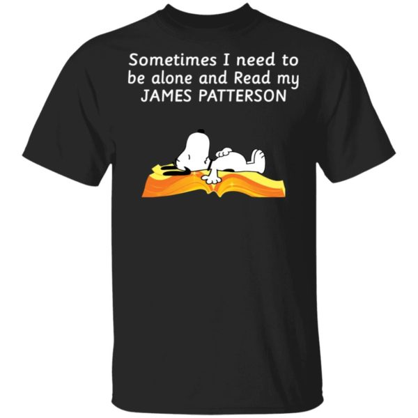 Snoopy sometimes I need to be alone and read my James Patterson shirt