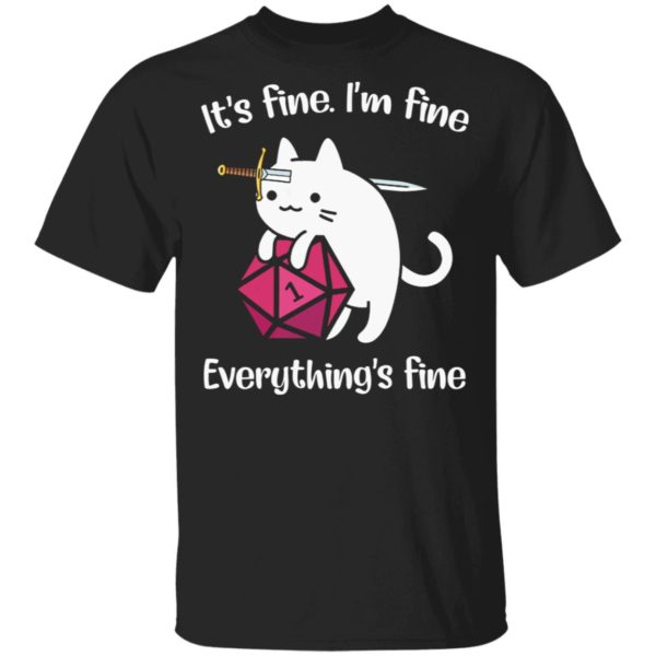 It's fine I'm fine everything's fine cat shirt