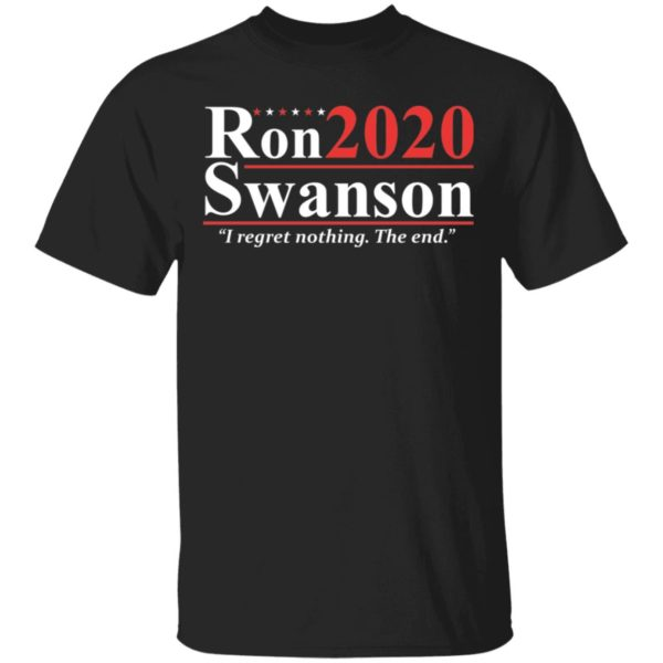 Ron Swanson 2020 I regret nothing the end shirt