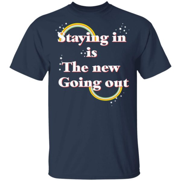 Staying in is the new going out LGBT shirt 2