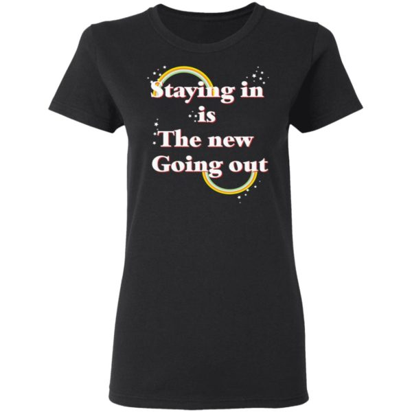 Staying in is the new going out LGBT shirt 3