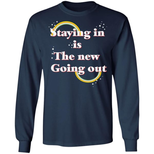 Staying in is the new going out LGBT shirt 6