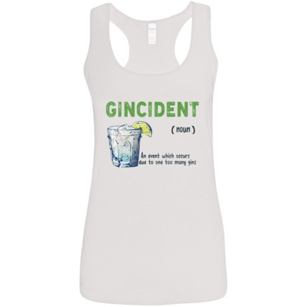 Gincident noun an event which occurs due to one to many gins shirt 5