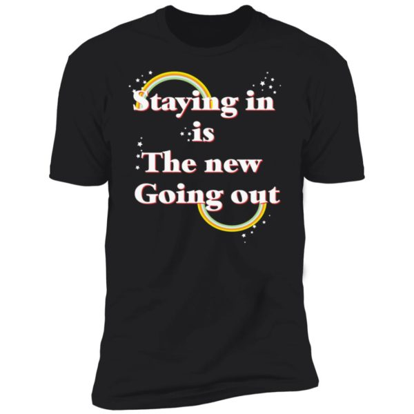 Staying in is the new going out LGBT shirt 11