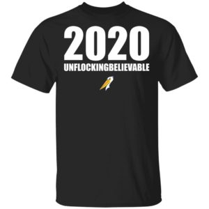 2020 unflockingbelievable shirt