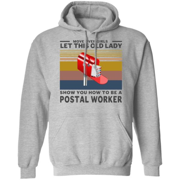 Move over girls let this old lady show you how to be a postal worker shirt 9