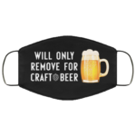 Will only remove for craft beer face mask