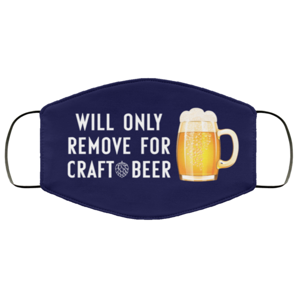 Will only remove for craft beer face mask 1