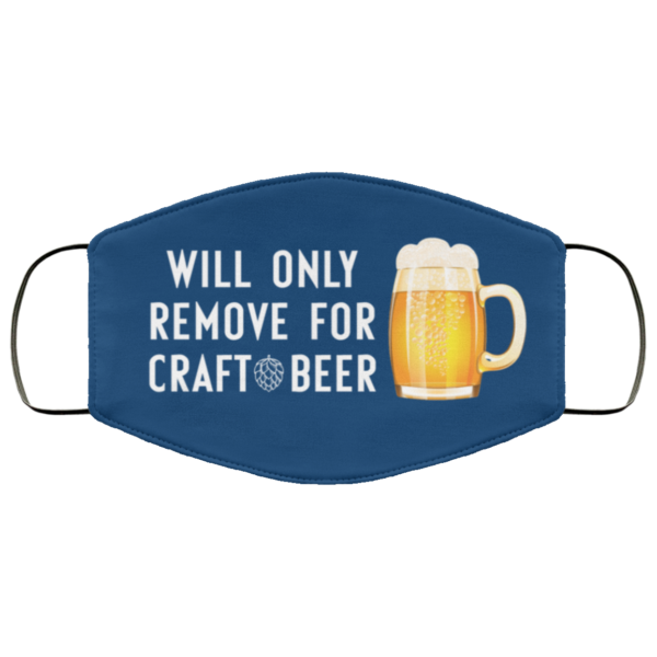 Will only remove for craft beer face mask 2