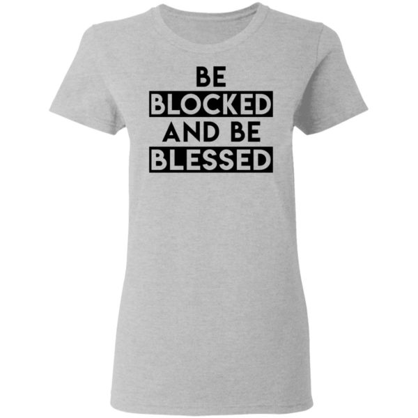 Be blocked and be blessed shirt 4