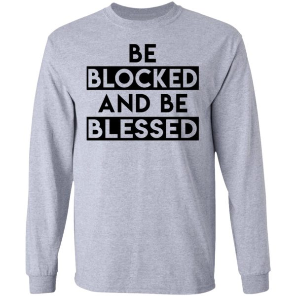 Be blocked and be blessed shirt 7