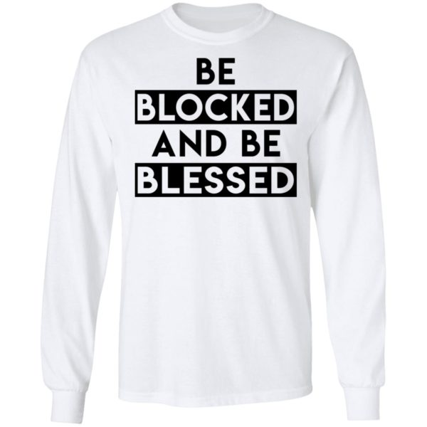 Be blocked and be blessed shirt 8