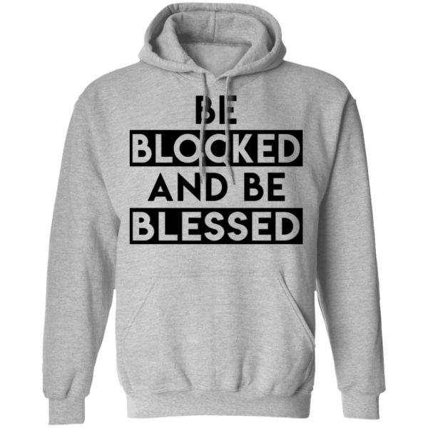 Be blocked and be blessed shirt 9