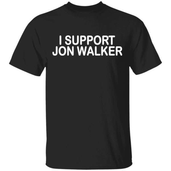 I support Jon Walker shirt
