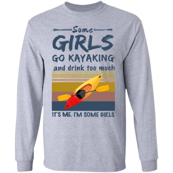 Some girls go kayaking and drink too much shirt 7