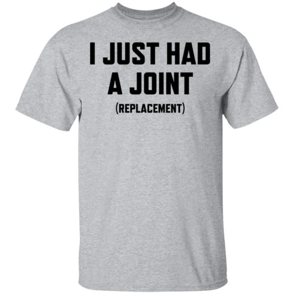 I just had a Joint replacement shirt 2