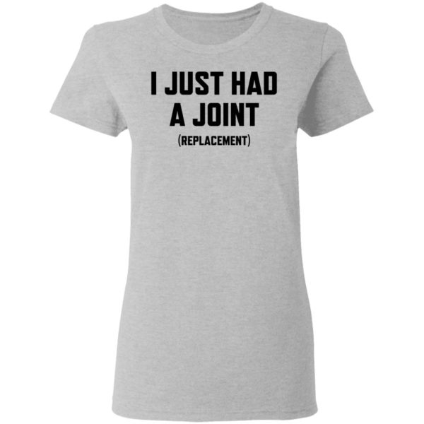 I just had a Joint replacement shirt 4