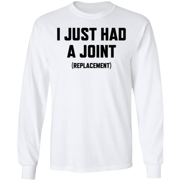 I just had a Joint replacement shirt 8