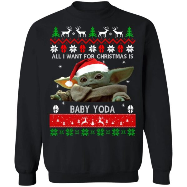 All I want for Christmas is Baby Yoda Christmas sweater