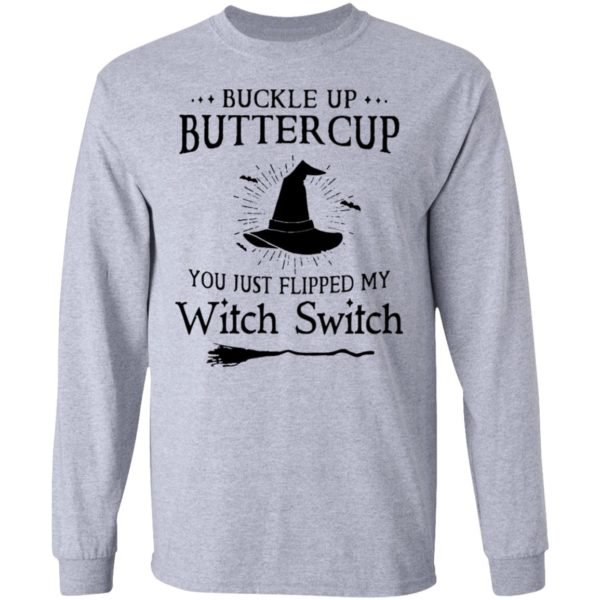 Buckle up buttercup you just flipped my witch switch shirt 7