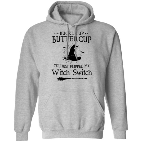 Buckle up buttercup you just flipped my witch switch shirt 9