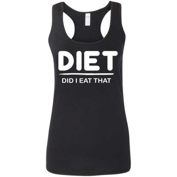 Diet Did I eat That shirt 5