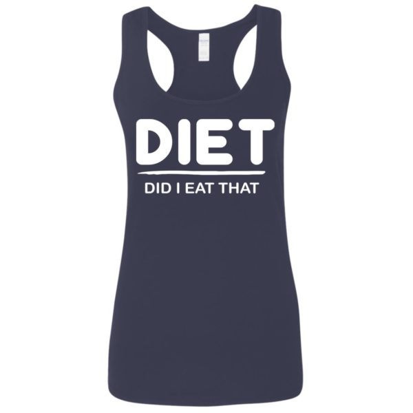 Diet Did I eat That shirt 6