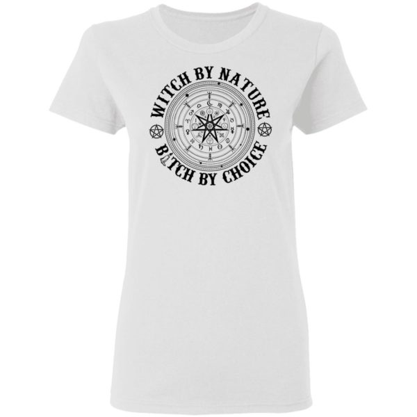 Witch by nature bitch by choice shirt 3