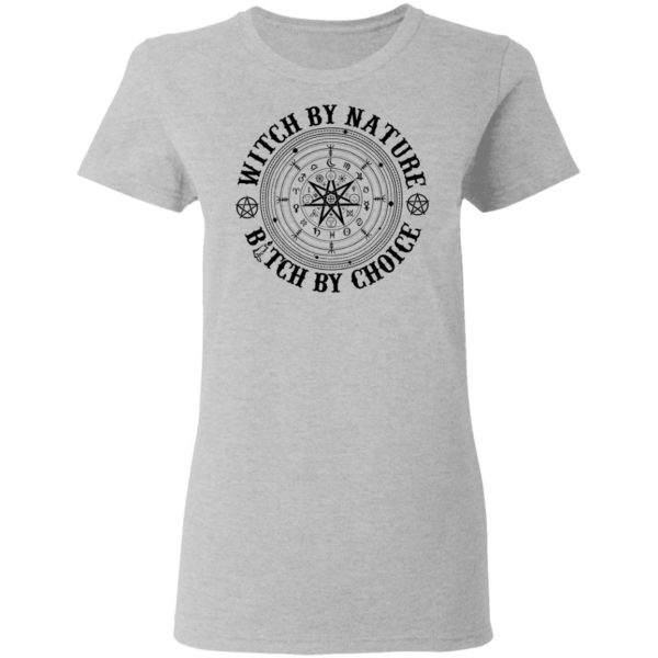 Witch by nature bitch by choice shirt 4
