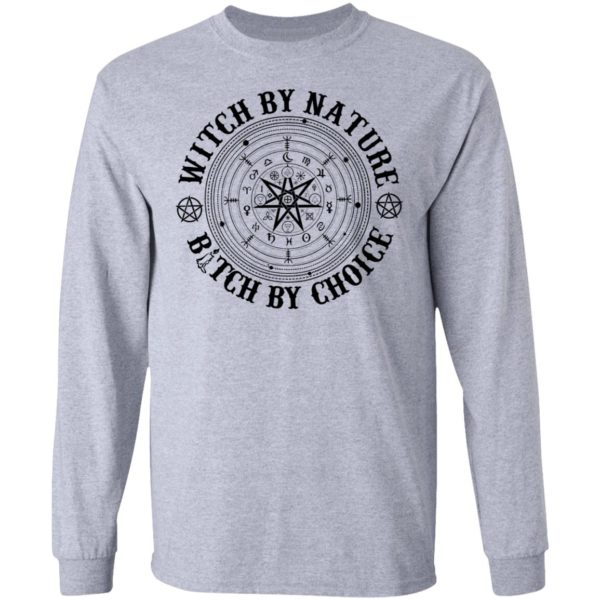 Witch by nature bitch by choice shirt 5