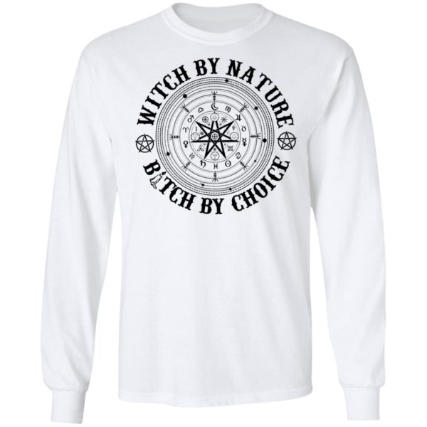 Witch by nature bitch by choice shirt 6