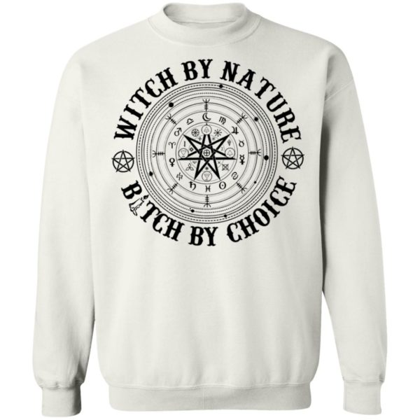 Witch by nature bitch by choice shirt 10