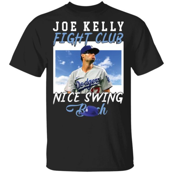 Joe Kelly fight club nice swing shirt