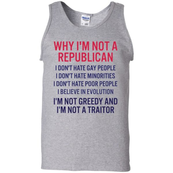 Why I'm not a republican I don't hate gay people shirt 11