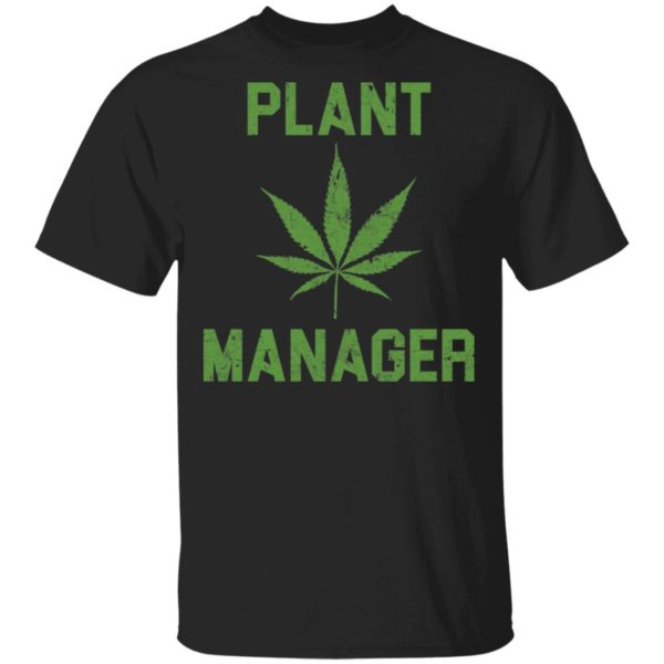 Weed Plant manager shirt