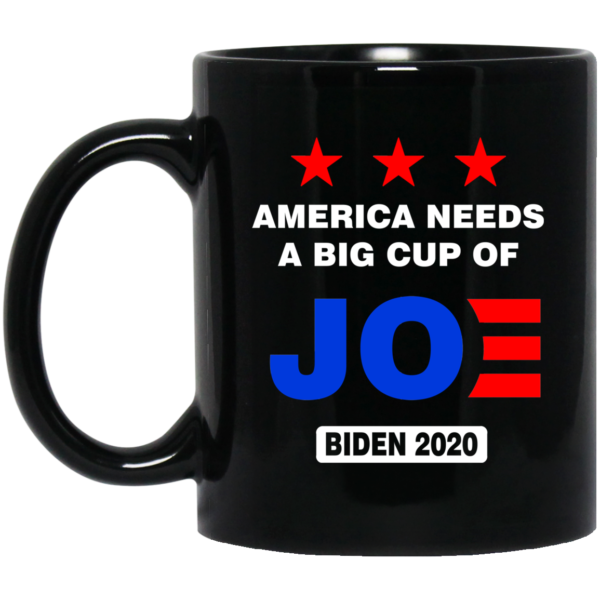 America needs a big cup of Joe Biden 2020 mug