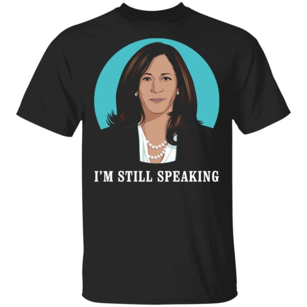 kamala harris I'm still speaking shirt