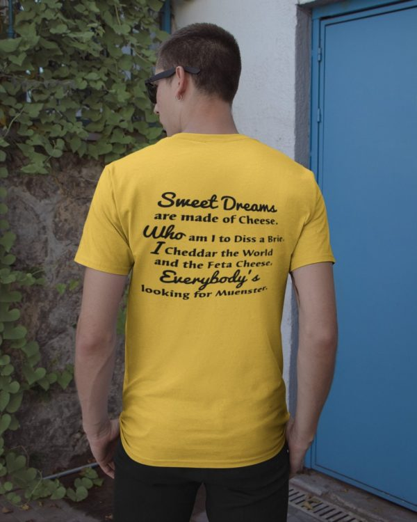 sweet dream are made of cheese Muenster shirt